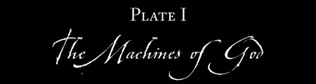 PLATE I: MACHINES OF GOD